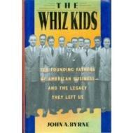 Whiz Kids, The: The Founding Fathers of American Business  and the Legacy they Left Usby: Byrne, John A. - Product Image