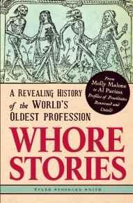 Whore Stories: A Revealing History of the World's Oldest ProfessionSmith, Tyler Stoddard - Product Image