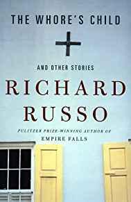 Whore's Child, and other stories, The (SIGNED COPY)by: Russo, Richard  - Product Image