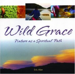 Wild Grace: Nature as a Spiritual Pathby: Alan, Eric - Product Image