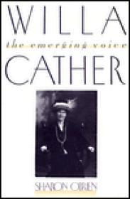 Willa Cather: The Emerging Voiceby: O'Brien, Sharon - Product Image