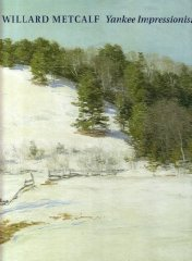 Willard Metcalf: Yankee Impressionist (18581925)by: Boyle, Richard J. (Contributor) - Product Image