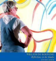 Willem De Kooning - Reflections in the Studioby: Lieber, Edvard - Product Image