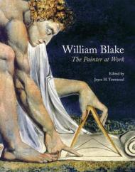 William Blake - The Painter at Workby: Townsend (Ed), Joyce H. - Product Image