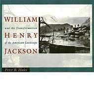 William Henry Jackson: and the Transformation of the American LandscapeHales, Peter B.  - Product Image