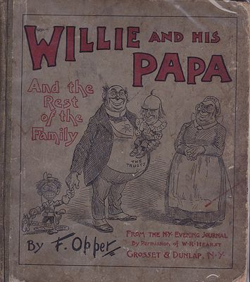 Willie and His Papa and the Rest of the FamilyOpper, Frederick Burr, Illust. by: Frederick Burr  Opper - Product Image