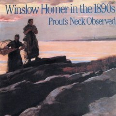 Winslow Homer in the 1890s: Prout's Neck Observed : EssaysBeam, Philip C. And Others - Product Image