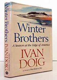 Winter Brothers: A Season at the Edge of Americaby: Doig, Ivan - Product Image