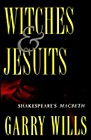 Witches & Jesuits: Shakespeare's MacbethWills, Garry - Product Image