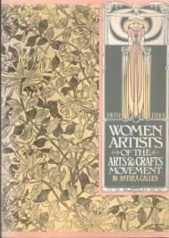 Women Artists of the Arts and Crafts Movement, 18701914by: Callen, Anthea - Product Image