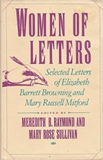 Women of Letters - Selected Letters of Elizabeth Barrett Browning and Mary Russell Mitfordby- Raymond, Meredith B. and Mary Rose Sullivan - Product Image