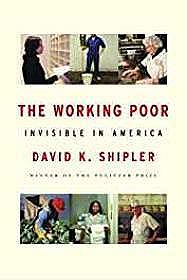 Working Poor, The: Invisible in AmericaShipler, David K. - Product Image