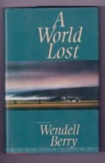 World Lost, A by: Berry, Wendell - Product Image