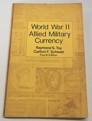 World War II Allied Military CurrencyToy, Raymond S., Carlton F. Schwan - Product Image