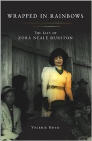 Wrapped in Rainbows: The Life of Zora Neale HurstonBoyd, Valerie - Product Image
