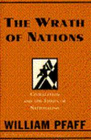 Wrath of Nations, The: Civilization and the Furies of NationalismPfaff, William - Product Image