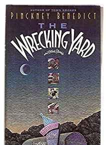 Wrecking Yard and Other Stories, TheBenedict, Pinckney - Product Image
