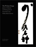 Written Image, The : Japanese Calligraphy and Painting from the Sylvan Barnet and William Burto Collectionby: Murase, Miyeko - Product Image