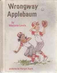 Wrongway Applebaum (SIGNED COPY)Lewis, Marjorie, Illust. by: Margot Apple - Product Image