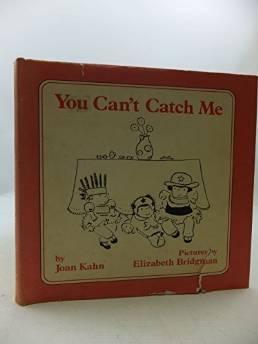 YOU CAN'T CATCH MEKahn, Joan, Illust. by: Elizabeth Bridgman - Product Image