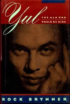 YUL: THE MAN WHO WOULD BE KING. A MEMOIR OF FATHER AND SONBrynner, Rock - Product Image