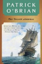Yellow Admiral (Vol. Book 18), The by: O'Brian, Patrick - Product Image