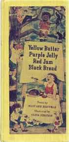 Yellow Butter, Purple Jelly, Red Jam, Black Bread: PoemsHoberman, Mary Ann, Illust. by: Chaya Burstein - Product Image