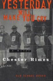 Yesterday Will Make You Cry: A Novelby: Himes, Chester - Product Image