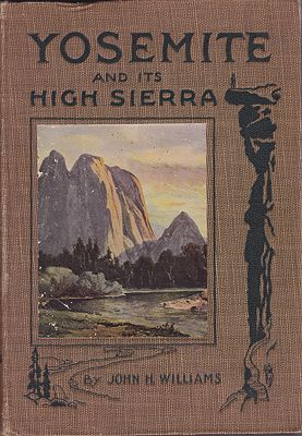 Yosemite and its High SierraWilliams, John H. - Product Image