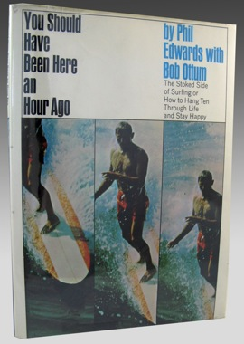 You Should Have Been Here an Hour Ago - The Stoked Side of Surfing Or How to Hang Ten Through Life and Stay HappyEdwards, Phil/Bob Ottum - Product Image