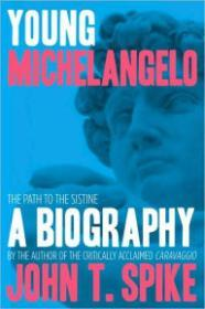 Young Michelangelo  The Path to the Sistineby: Spike, John T. - Product Image