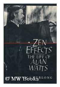 ZEN EFFECTS: THE LIFE OF ALAN WATTSFurlong, Monica - Product Image