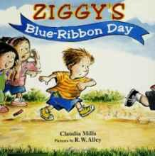 Ziggy's Blue-Ribbon DayMills, Claudia, Illust. by: R.W. Alley - Product Image