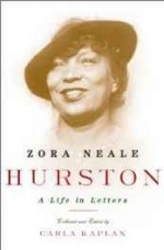 Zora Neale Hurston: A Life in Lettersby: Kaplan, Carla (editor) - Product Image