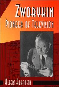 Zworykin - Pioneer of Televisionby: Abramson, Albert - Product Image