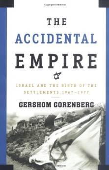 accidental empire, The: Israel and the birth of settlements, 1967-1977Gorenberg, Gershom - Product Image