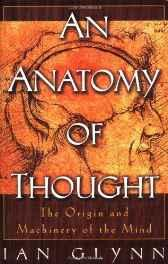 anatomy of thought, An: the origin and machinery of the mindGlynn, Ian - Product Image