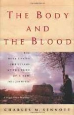 body and the blood, The: the Holy Land's Christians at the turn of a new millennium : a reporter's journeyby: Sennott, Charles M. - Product Image
