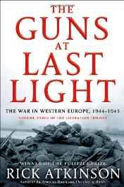 guns at last light, The: the war in Western Europe, 1944-1945Atkinson, Rick - Product Image