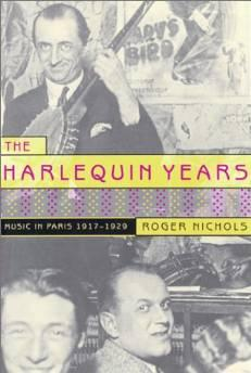 harlequin years, The: music in Paris, 1917-1929Nichols, Roger - Product Image