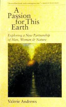 passion for this earth, A: exploring a new partnership of man, woman & natureAndrews, Valerie - Product Image