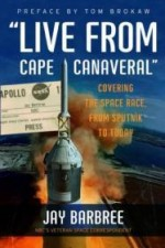 """Live from Cape Canaveral"": Covering the Space Race, from Sputnik to Todayby: Barbree, Jay - Product Image"