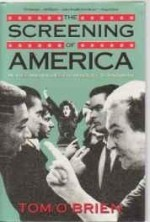 screening of America, The: movies and values from Rocky to Rain Manby: O'Brien, Tom - Product Image