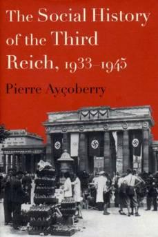 social history of the Third Reich: 1933-1945, TheAycoberry, Pierre - Product Image
