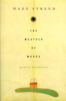 weather of words, THe: poetic inventionStrand, Mark - Product Image