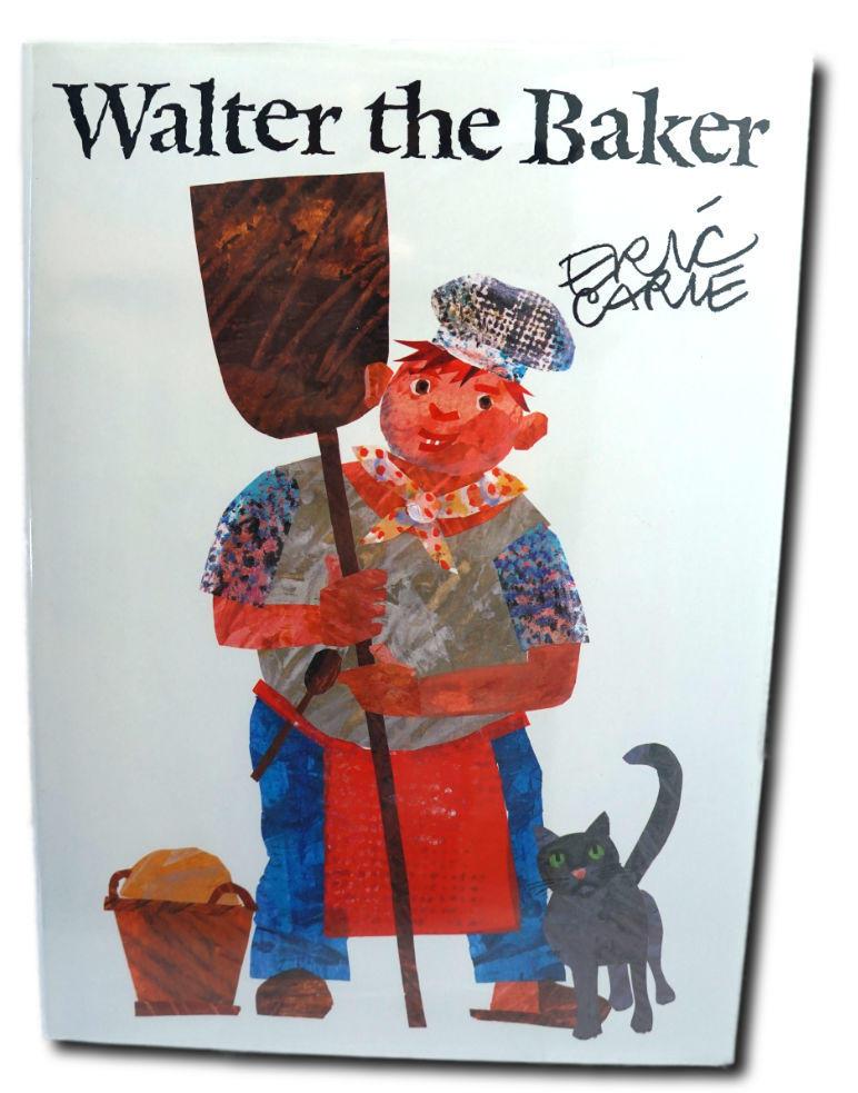 Eric Carle - Walter The Baker